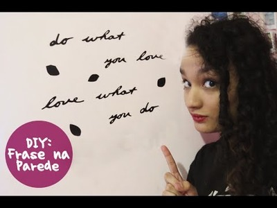 DIY: Do What You Love Love What You Do, Adesivo - Frase na Parede - #VEDA29