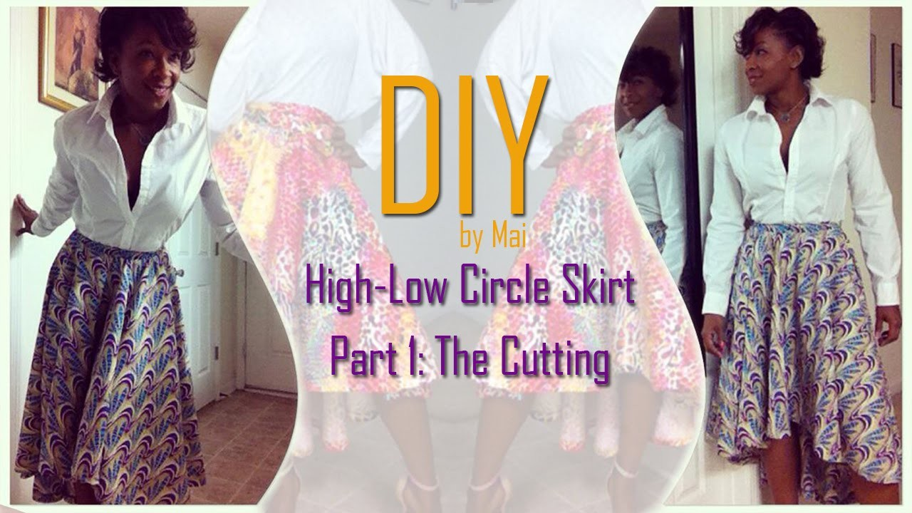 DIY: High-Low Circle Skirt - Part One: Cutting the Skirt