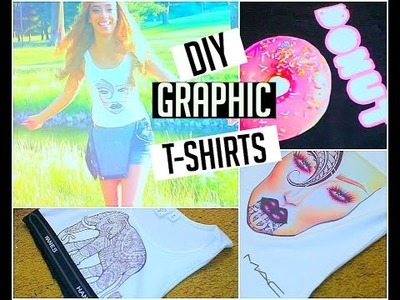DIY  GRAHIC TEES! TUMBLR INSPIRED!