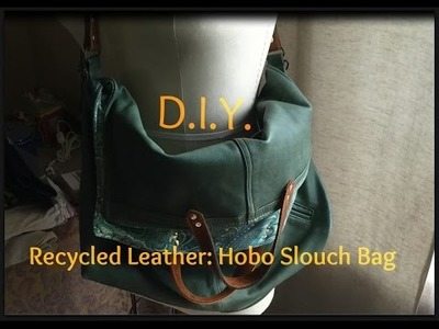 DIY Recycled Leather Hobo Slouch Bag