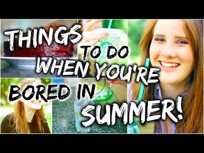 Things To Do When You're Bored In Summer! | Ideas Including DIY Starbucks Drink & Recipes!