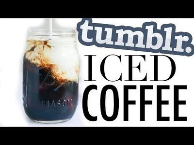 How To Make Iced Coffee | DIY Tumblr Iced Coffee