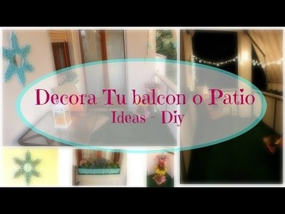 Decora tu Balcon o Patio - Ideas + Diy