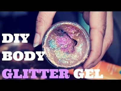 DIY How To Make Your Own Body Glitter Gel