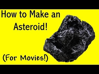 How to Make an ASTEROID! (DIY)