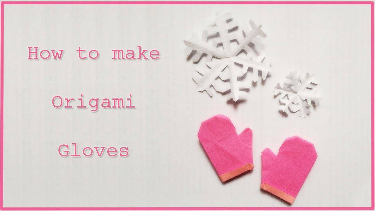 Origami Gloves Tutorial