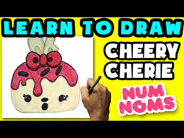 How To Draw Num Noms: Cheery Cherie - Learn How To Draw Num Noms, Drawing Num Noms Special Edition