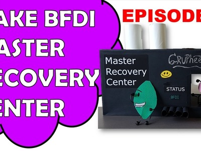How To Make BFDI Master Recovery Center Episode 1.3