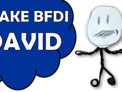 How To Make David of Battle For Dream Island BFDI