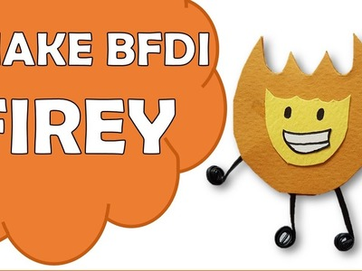 How To Make Firey of Battle For Dream Island BFDI