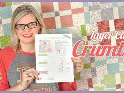 How to Make the Layer Cake Crumble Quilt! Easy Quilting Tutorial with Kimberly Jolly