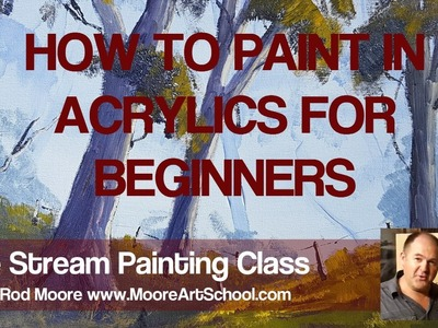 How To Paint In Acrylics For Beginners #MooreMethod