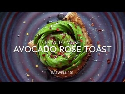 Learn How to Make an Avocado Rose Toast