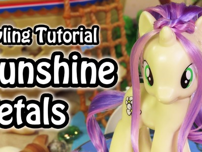 My Little Pony:  Sunshine Petals Hair Styling Tutorial How To MLP Toy DIY