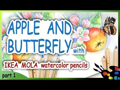 Part 1, How to draw apple and butterfly with Ikea watercolor pencils
