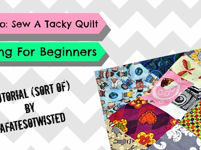 This Is How I Make My Tacky Quilt