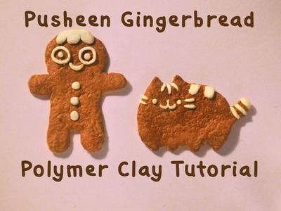 Christmas special: Pusheen the cat gingerbread vs  gingerbreadman polymer clay tutorial