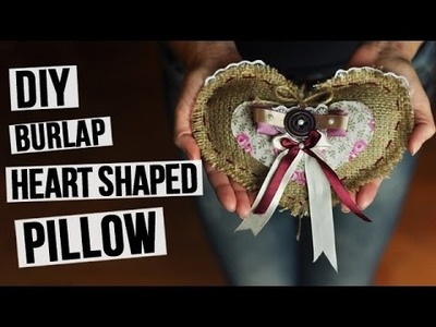 DIY Burlap Heart Shaped Pillow