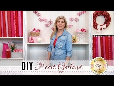 DIY Heart Garland | with Jennifer Bosworth of Shabby Fabrics