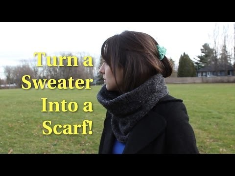 DIY: How to Make a Scarf from a Sweater   With No-Sew Option!