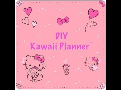 DIY Kawaii Planner~