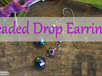How To Make Jewelry: How To Make Wire Work Beaded Drop Earrings