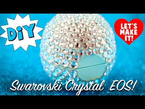 How to Make Swarovski Crystal EOS Lip Balm Container Tutorial DIY