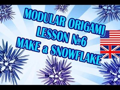 MODULAR ORIGAMI LESSON №6  MAKE a SNOWFLAKE