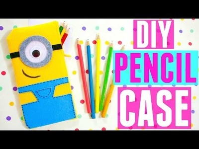 NO-SEW MINION PENCIL CASE | How to Make a Pencil Case | DIY School Supplies EASY