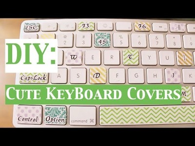 DIY | Cute Keyboard Covers!