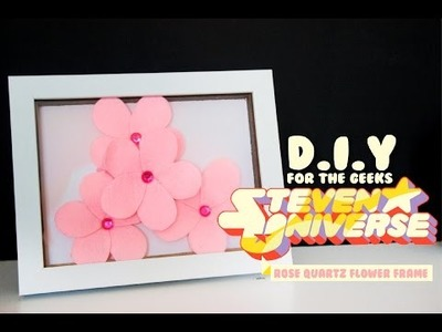 DIY: Easy Felt Rose Quartz Flower Frame (Steven Universe)