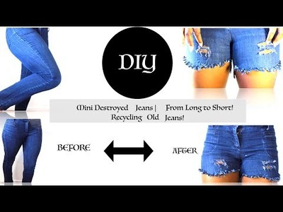 DIY: How To Make Short from Long Jeans | Recycle Old Jeans  | Shredded Jean Shorts