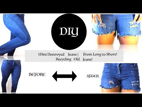 DIY: How To Make Short from Long Jeans   Recycle Old Jeans    Shredded Jean Shorts