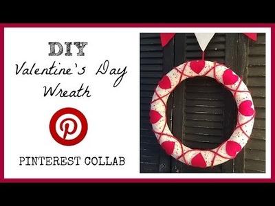 DIY Valentine's Day Wreath | Pinterest Collab!