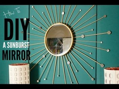 How To DIY A Sunburst Mirror