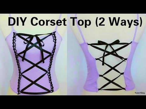 DIY Corset Top:  2 Ways to Transform Any Top Into Corset  (Hand-sew)