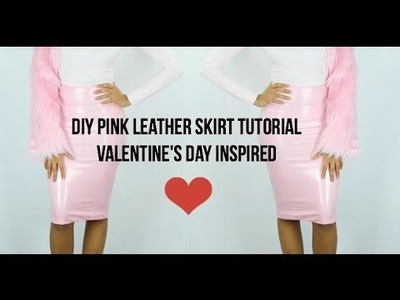DIY Pink Leather Skirt Tutorial-Valentine's Day Inspired