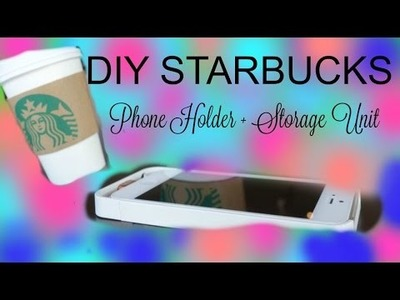 DIY Starbucks Cup Phone Holder and Storage