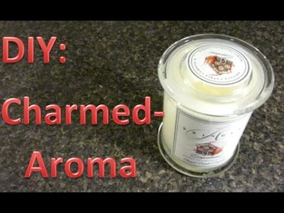 """Valentines Day Present - DIY """"Charmed Aroma Candle"""""""