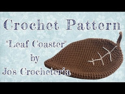 "Crochet Pattern ""Leaf Coaster"" Video tutorial by Jo's Crocheteria"