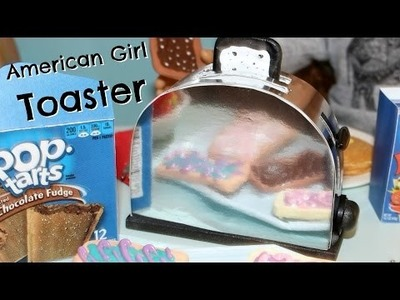 DIY American Girl Toaster