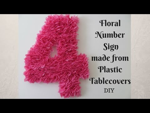Floral Number Sign Made from Plastic Tablecovers | Minnie Mouse Party | DIY