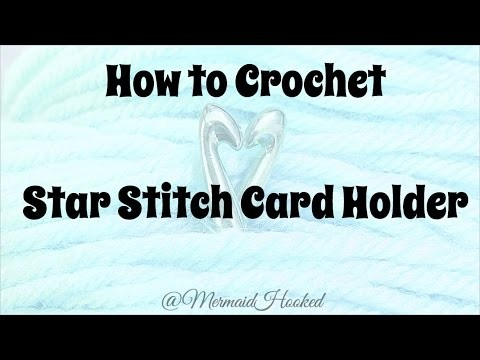 Learn to Crochet Star Stitch Card Holder