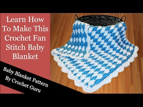 Left Hand Crochet Baby Blanket Tutorial - Fan Stitch Blanket Pattern
