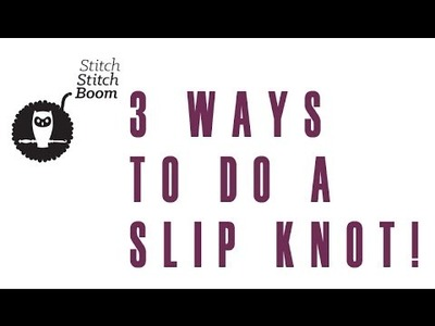 Crochet Quick Vid #3: Three ways to make a slip knot