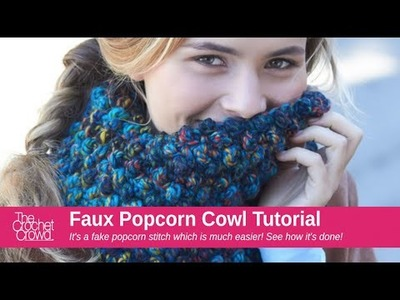 How to Crochet A Cowl: Faux Popcorn Style