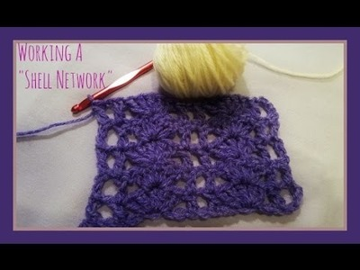 """How to Crochet A """"Shell Network"""""""