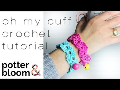 How to Crochet an Easy Bracelet.Cuff - Oh My Cuff Pattern