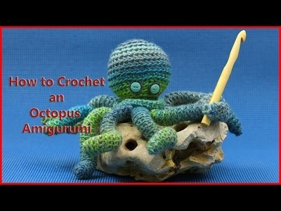 How to Crochet an Octopus Amigurumi