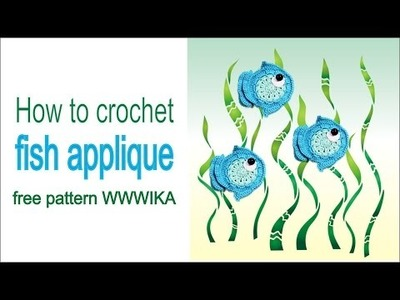 How to crochet fish applique free pattern tutorial by WWWIKA